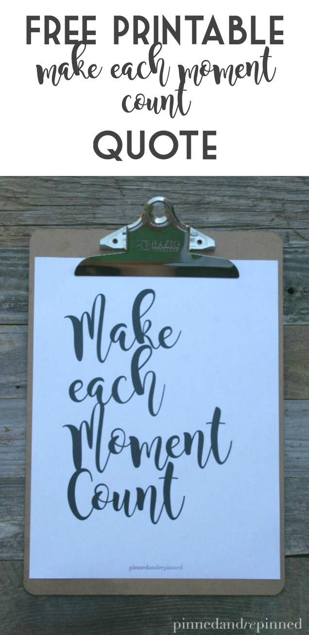 make each moment count printable