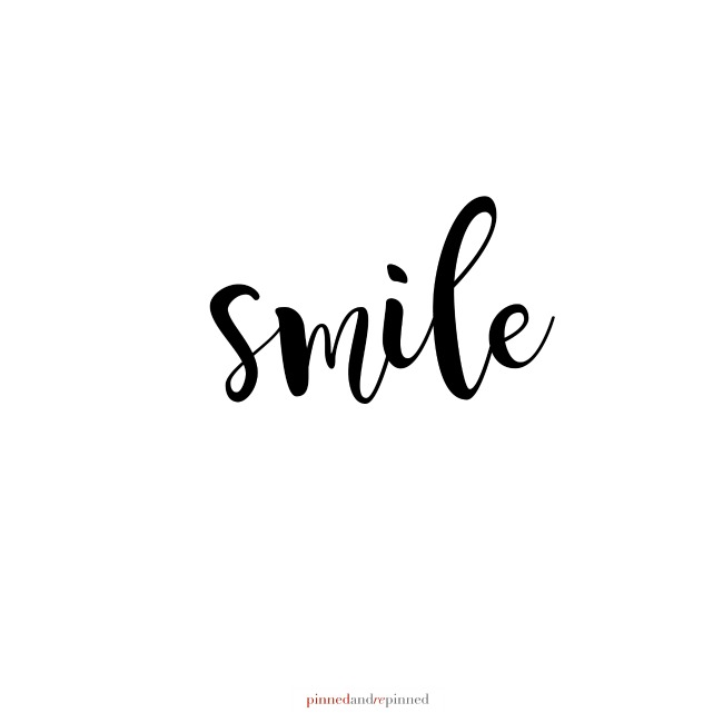 free printable smile quote pinned and repinned