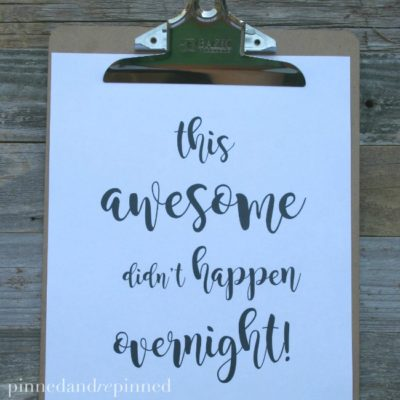 Free Printable THIS AWESOME DIDN'T HAPPEN OVERNIGHT Quote