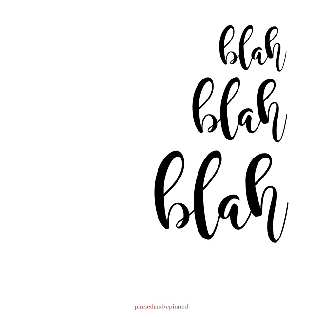 BLAH, BLAH, BLAH Printable Quote