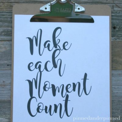 Free Printable MAKE EACH MOMENT COUNT Quote
