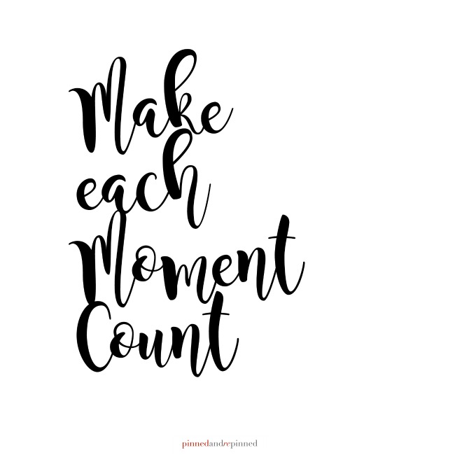 MAKE EACH MOMENT COUNT Printable Quote SQUARE