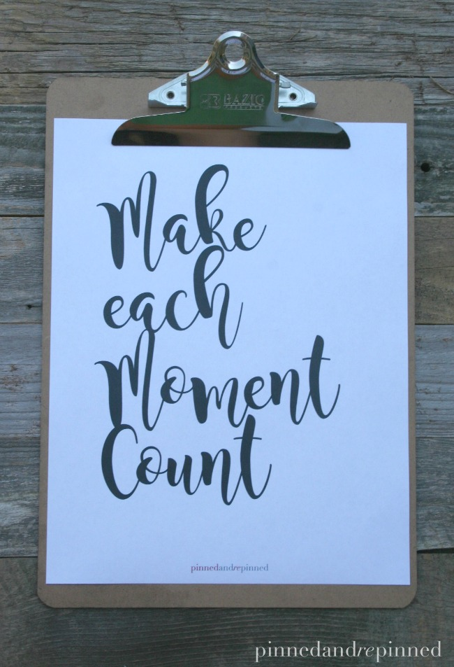 MAKE EACH MOMENT COUNT Printable Quote