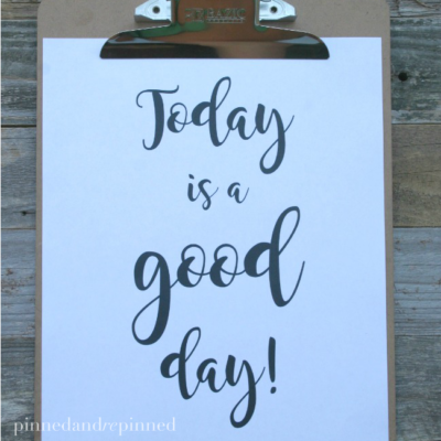 Free Printable TODAY IS A GOOD DAY Quote