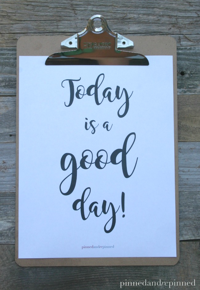 today is a good day printable